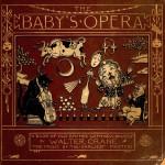 The Baby's Opera - Walter Crane
