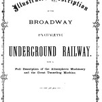 Illustrated Description of the Broadway Pneumatic Underground