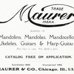 Maurer 6 Co. Chicago Mandolins, Mandolas, Mandocellos, Ukeleles, Guitars & Harp-Guitars